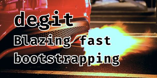 Blazing fast bootstrapping with degit